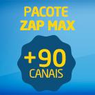 ZAP Max + 90 Channels