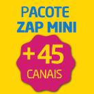 ZAP Mini + 45 Canais